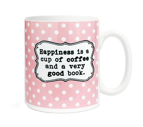 Happiness is a cup of coffee and a very good book. 11 oz Coffee Mug