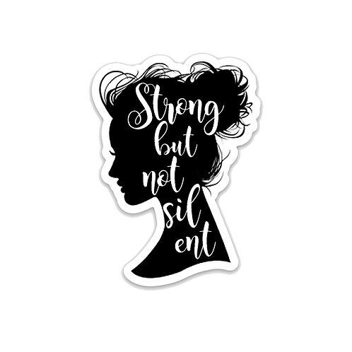 Strong but not silent-Vinyl Sticker