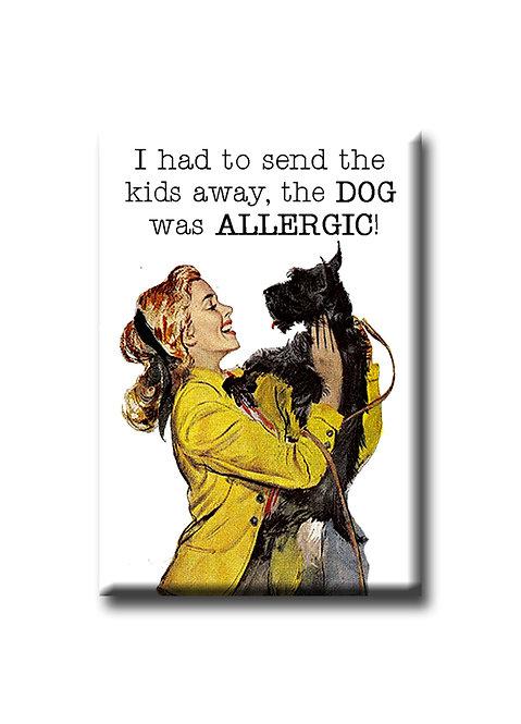 I had to send the kids away - Fridge Magnet