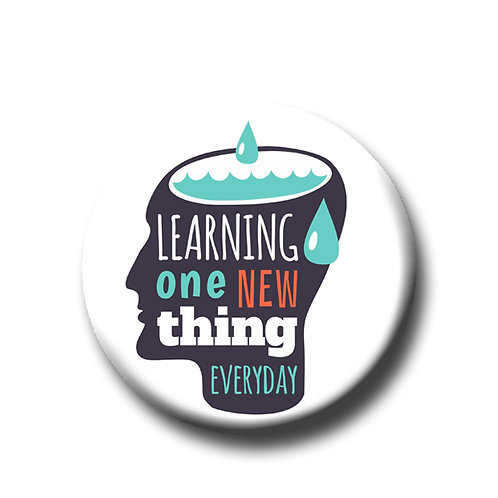 "Learning one new thing everyday- 1.25"" Pinback Button"