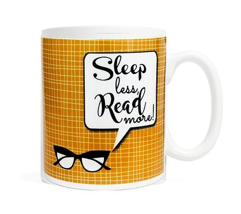 Sleep less, Read more! 11 oz Coffee Mug