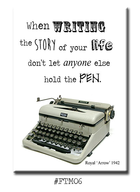 When writing the story of your life don't let anyone else... - Fridge Magnet