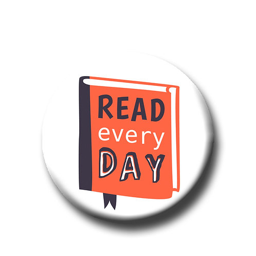 """Read Every Day- 1.25"""" Pinback Button"""
