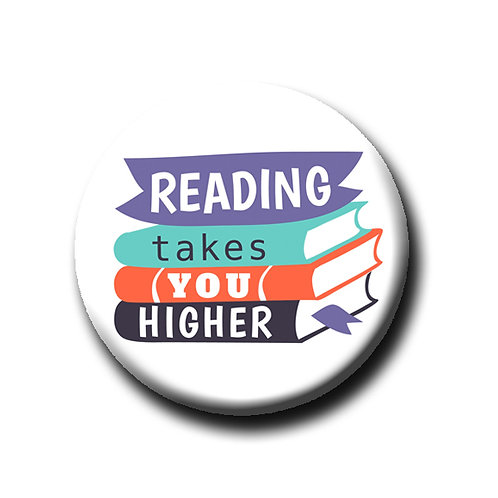 "Reading takes you higher- 1.25"" Pinback Button"