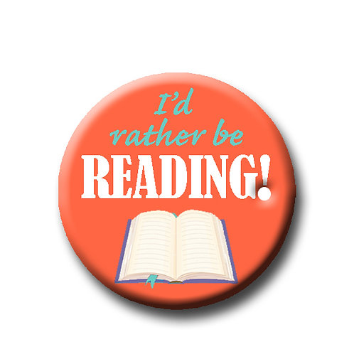 """I'd Rather be Reading- 1.25"""" Pinback Button"""