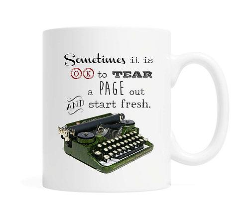 Sometimes it is OK to tear oa page out and start fresh. 11 oz Coffee Mug