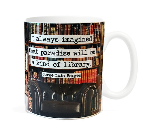 I always imagined that paradise will be a kind of library 11 ounce Coffee Mug
