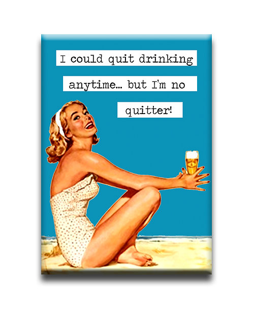 I could quit drinking anytime...  Fridge Magnet