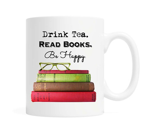 Drink tea. Read Books. Be Happy. 11 oz Coffee Mug