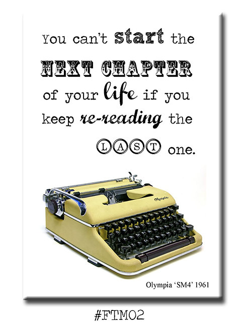 You can't start the next chapter of your life if... - Fridge Magnet