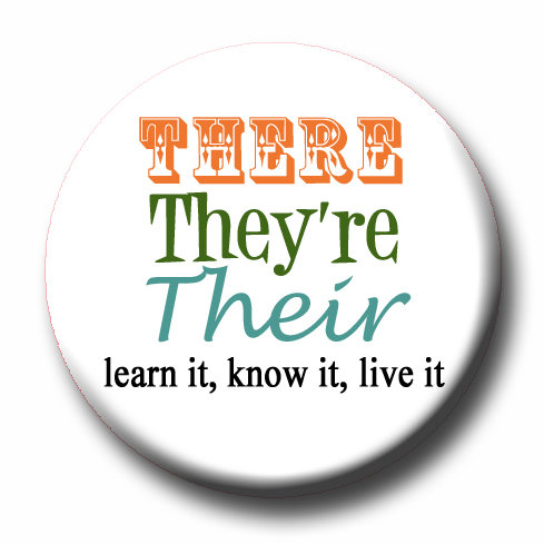 "There, They're, Their- 1.25"" Pinback Button"