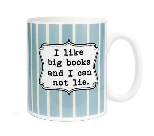 I like big books and I can not lie. 11 oz Coffe Mug