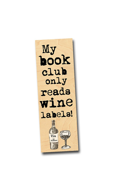 My book club only reads wine labels! - Birch Wooden Bookmark