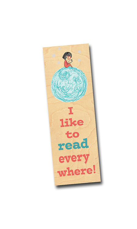 I like to read everywhere!- Wooden Maple Bookmark