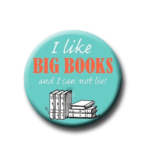 "I like big books- 1.25"" Pinback Button"
