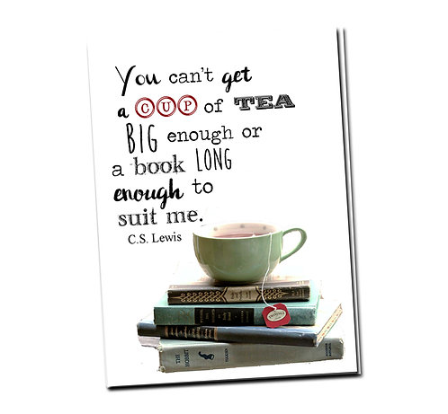 You can't get a cup of tea big enough... - Book Pouch + Library Card inside