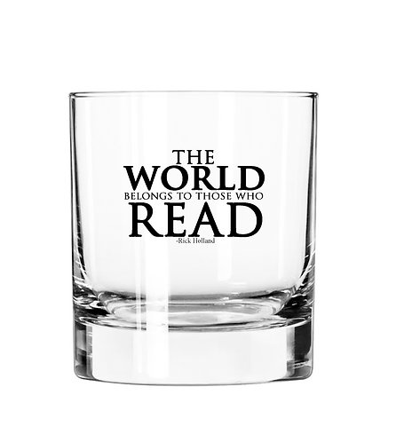 The World belongs to those who Read- 11 oz Glass Tumbler