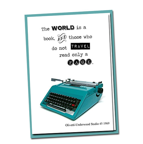 The world is a book and those who do not travel read only a page. -Blank Inside