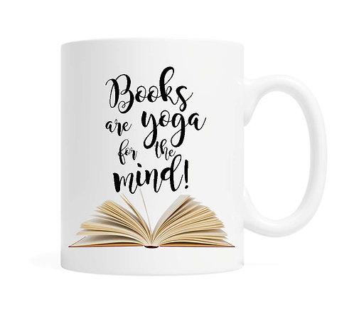 Books are yoga for the mind! 11 oz Coffe Mug