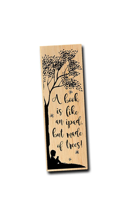 A book is like an ipad...- Maple Wooden Bookmark