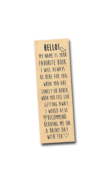 Hello! I am your favorite book. - Wooden Birch Bookmark