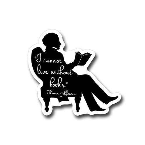 'I cannot live without books' Thomas Jefferson-Vinyl Sticker (Qty 6 @ $1.60ea)