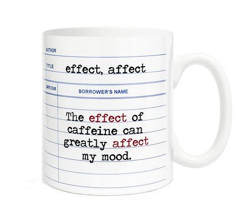The effect of caffeine can greatly affect my mood. 11 oz Coffee Mug