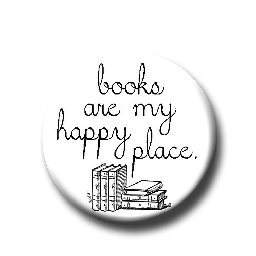 "Books are my happy place- 1.25"" Pinback Button"