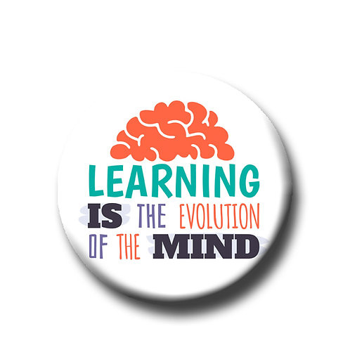 "Learning is the Evolution of the Mind- 1.25"" Pinback Button"