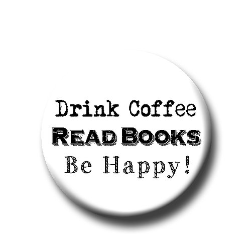 "Drink Coffee Read Books Be Happy- 1.25"" Pinback Button"