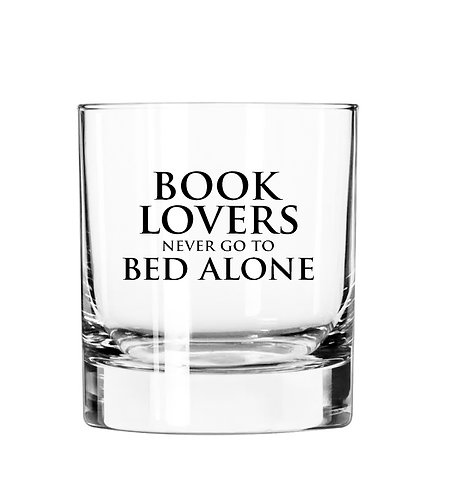 Book Lover never to the Bed Alone- 11 oz Rocks Glass