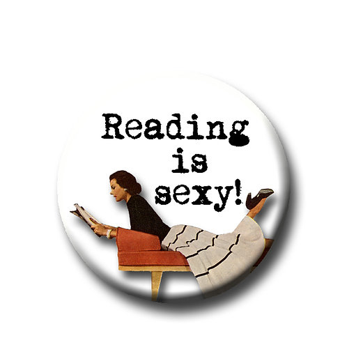 "Reading is Sexy- 1.25"" Pinback Button"