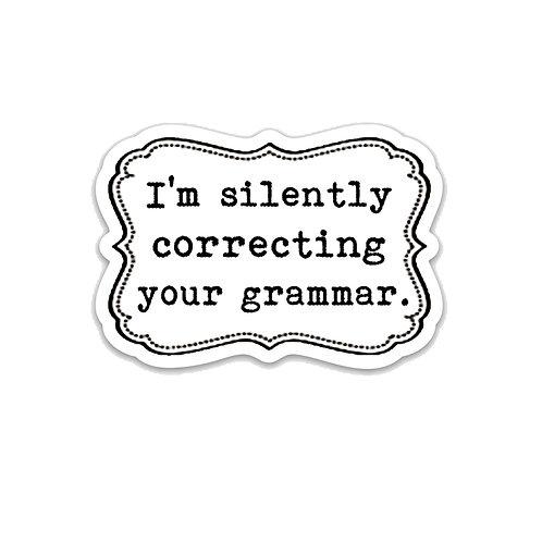 Silently Correcting your Grammar -Vinyl Sticker