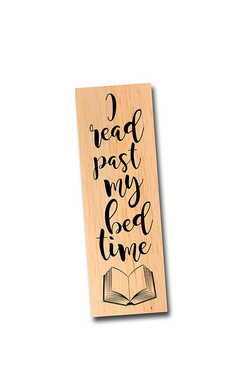 I read past my bed time - Wooden Maple Bookmark