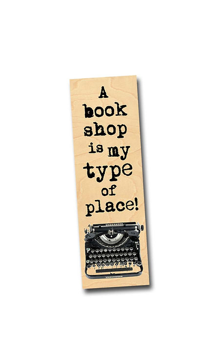 A book shop is my type of place! - Birch Wooden Bookmark