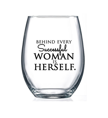 Behind every successful woman is herself- 15oz Stemless Wine Glass