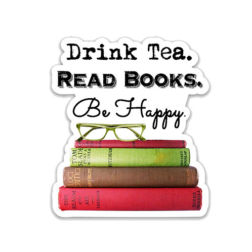 Drink Tea. Read Books. Be Happy-Vinyl Sticker