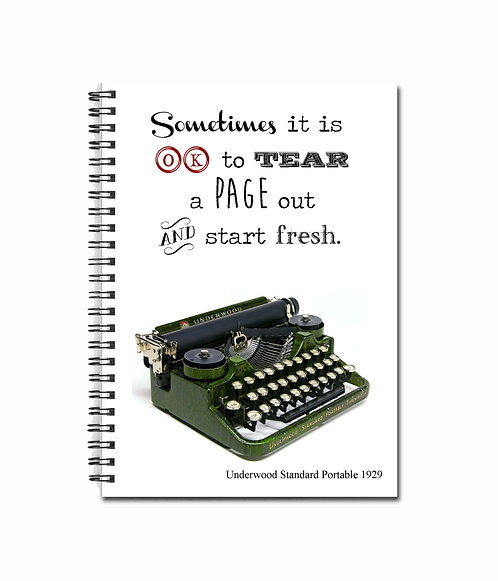 Sometimes it is OK to tear a page out and start fresh. - Notebook