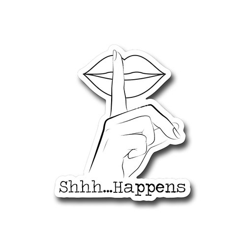 Shhh...Happens-Vinyl Sticker