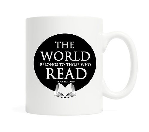 The World belongs to those who read 11 ounce Coffee Mug