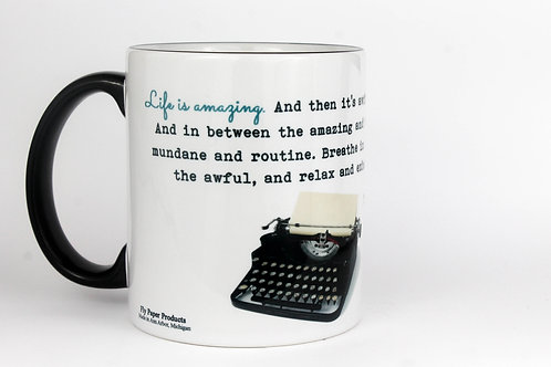 Life is amazing - quote 11 oz Coffee Mug
