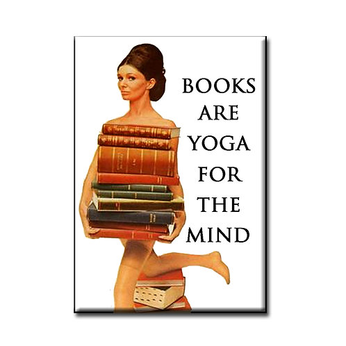 Books are Yoga for the Mind- Fridge Magnet