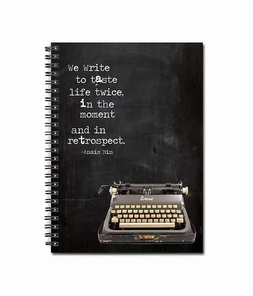 We write to taste life twice, in the moment and in retrospect. - Notebook