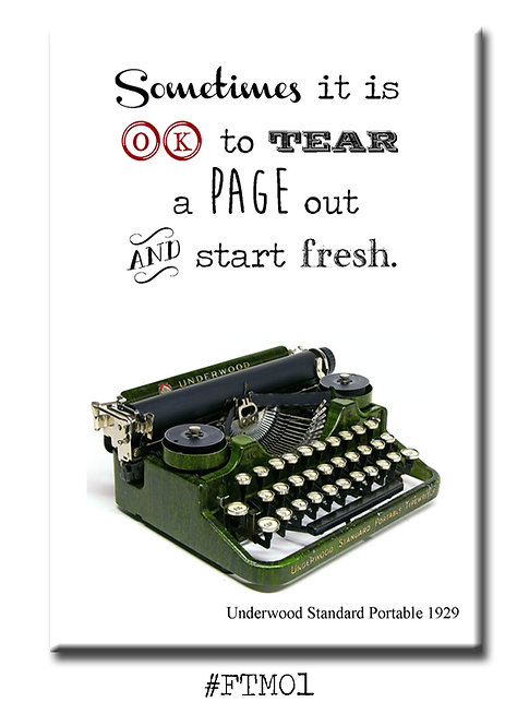 Sometimes it is OK to tear out a page and start fresh. - Fridge Magnet