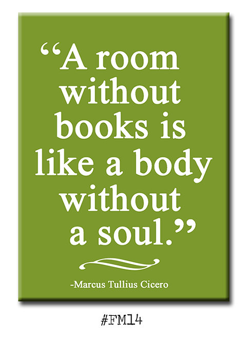 A room without books is like ... - Fridge Magnet