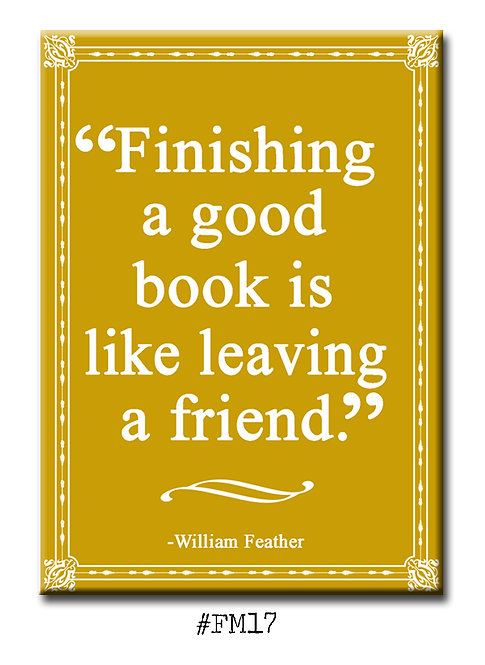 Finishing a good book is like leaving a friend - Fridge Magnet