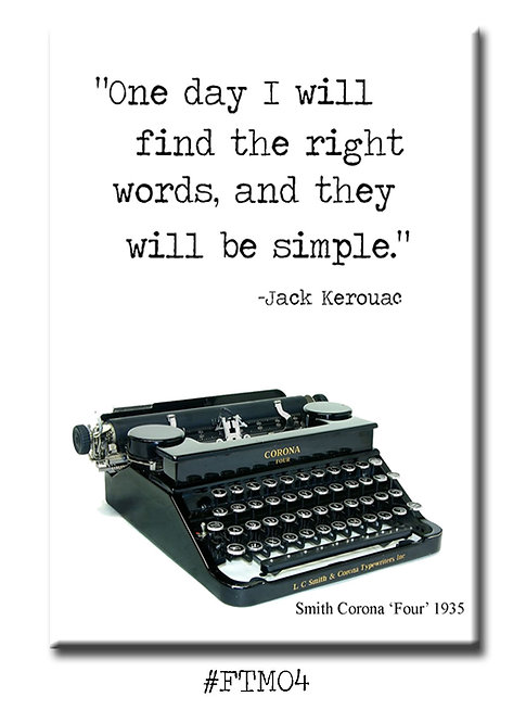 One day I will find the right words, and they will be simple. - Fridge Magnet