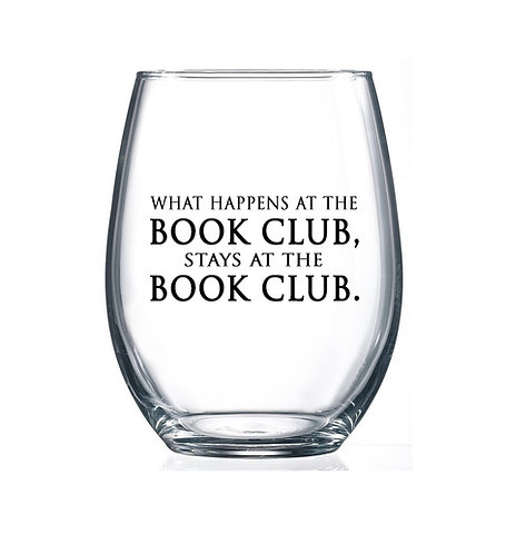 What happens at the Book Club...- 15oz Stemless Wine Glass