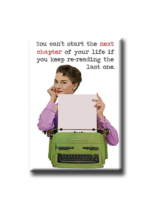 You can't start the next chapter - Fridge Magnet