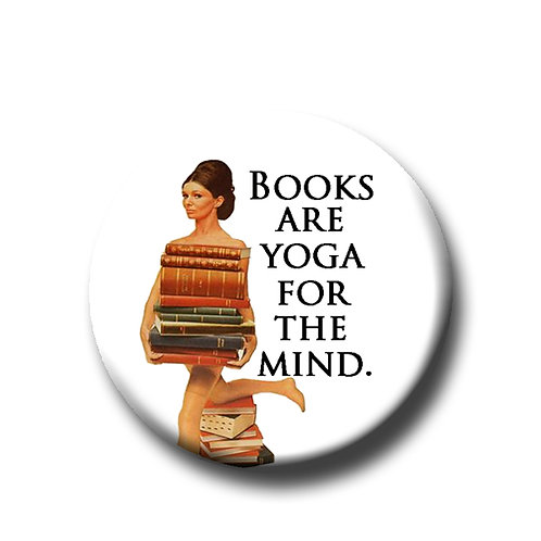 "Books are Yoga for the Mind- 1.25"" Pinback Button"